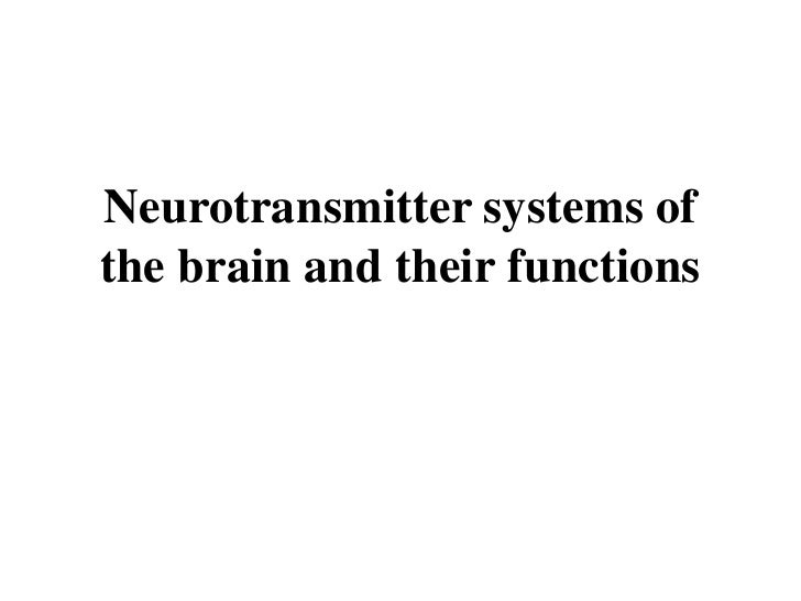 Neurotransmittersystemsof the brain and their functions<br />