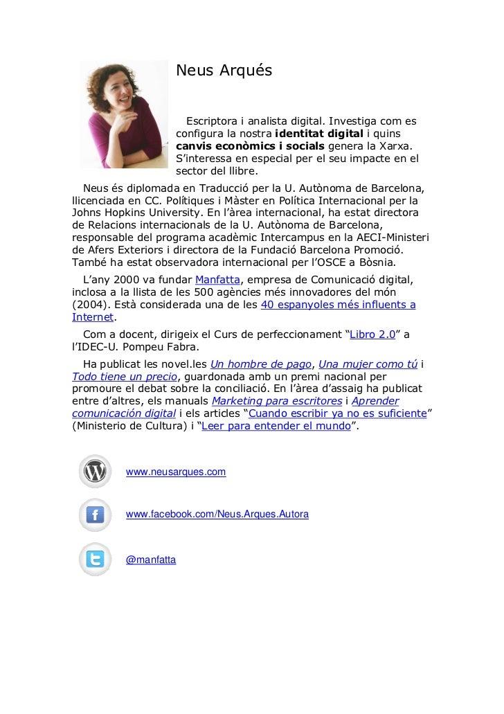 Neus Arqués                       Escriptora i analista digital. Investiga com es                     configura la nostra ...