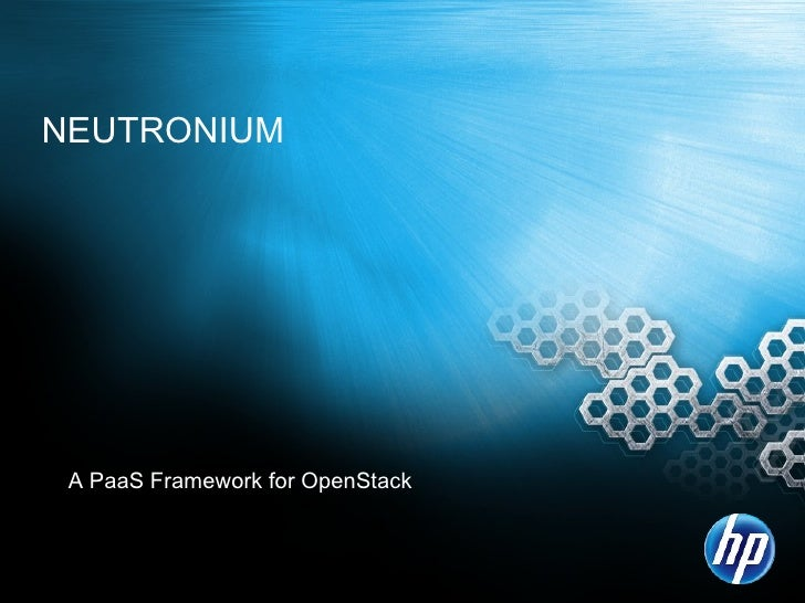 NEUTRONIUM A PaaS Framework for OpenStack