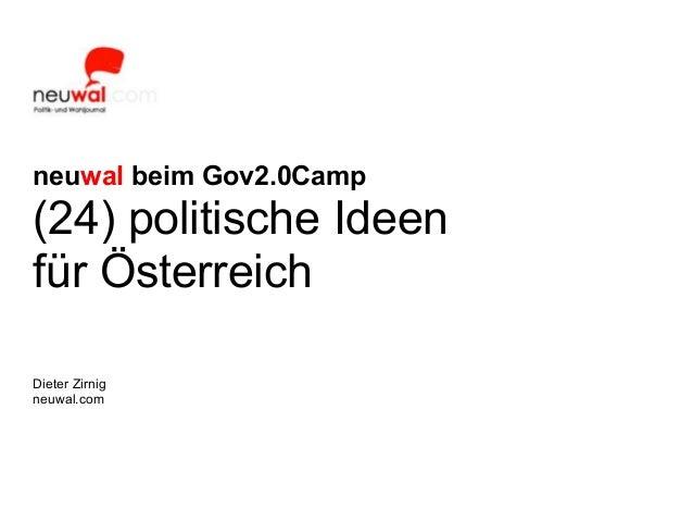 neuwal beim Gov2.0Camp(24) politische Ideenfür ÖsterreichDieter Zirnigneuwal.com