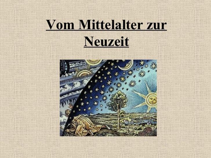 Vom Mittelalter zur    Neuzeit