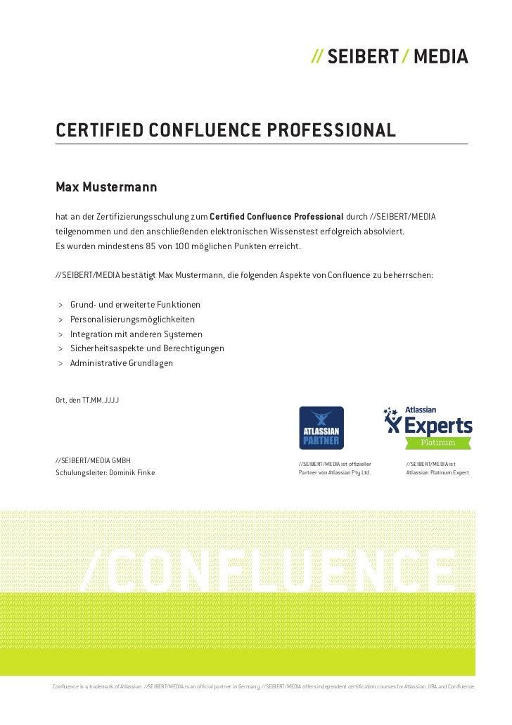 Certified ConfluenCe Professional                              Max Mustermann                              hat an der Zert...