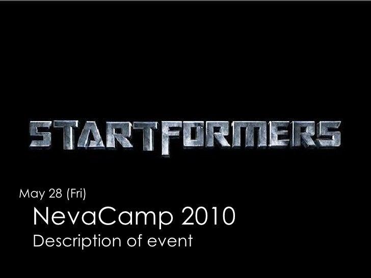 May 28 (Fri)    NevaCamp 2010   Description of event
