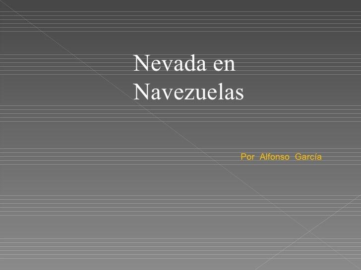 Nevada en Navezuelas Por  Alfonso  García