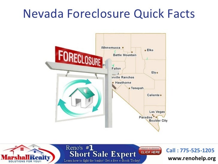 Nevada Foreclosure Quick Facts                         Call : 775-525-1205                          www.renohelp.org