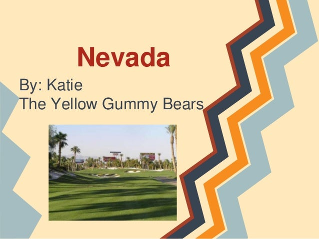NevadaBy: KatieThe Yellow Gummy Bears