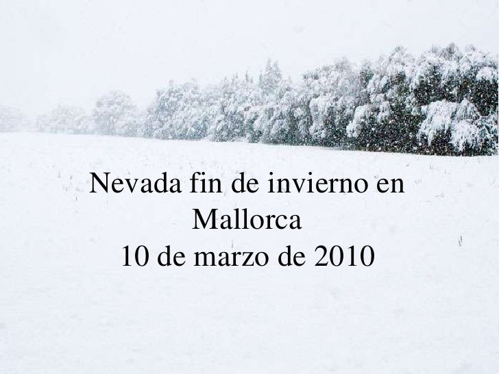 Nevada fin de_invierno__mallorca_10032010