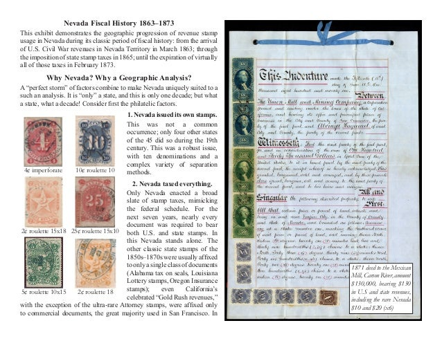 Nevada Fiscal History 1863–1873 This exhibit demonstrates the geographic progression of revenue stamp usage in Nevada duri...
