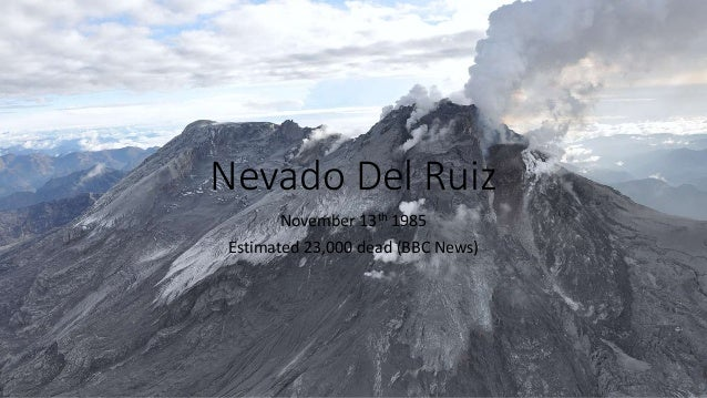 nevado del ruiz case study See all geography resources » related discussions on the student room edexcel unit 4 geography pre-release 2014 (tectonics) » edexcel geography a2 unit 4: tectonic activity & hazards.
