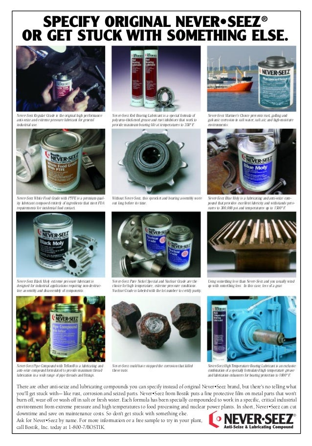 SPECIFY ORIGINAL NEVER•SEEZ® OR GET STUCK WITH SOMETHING ELSE. There are other anti-seize and lubricating compounds you ca...