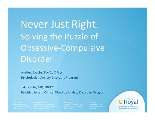 NeverJustRight: SolvingthePuzzleof Obsessive‐Compulsive Disorder AndrewJacobs,Psy.D.,C.Psych. Psychologist,A...