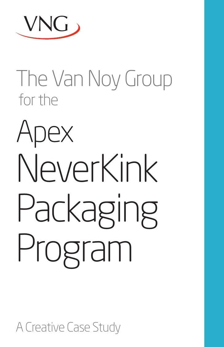 The Van Noy Groupfor theApexNeverKinkPackagingProgramA Creative Case Study