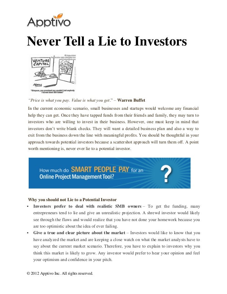 Never tell a lie to investors