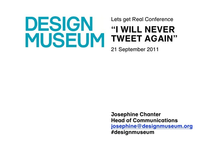 """""""I Will Never Tweet Again"""" by Josephine Chanter - Culture24 Lets Get Real conference"""