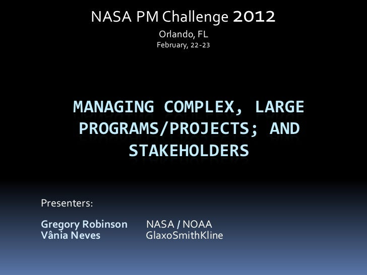 NASA PM Challenge 2012                     Orlando, FL                     February, 22-23      MANAGING COMPLEX, LARGE   ...