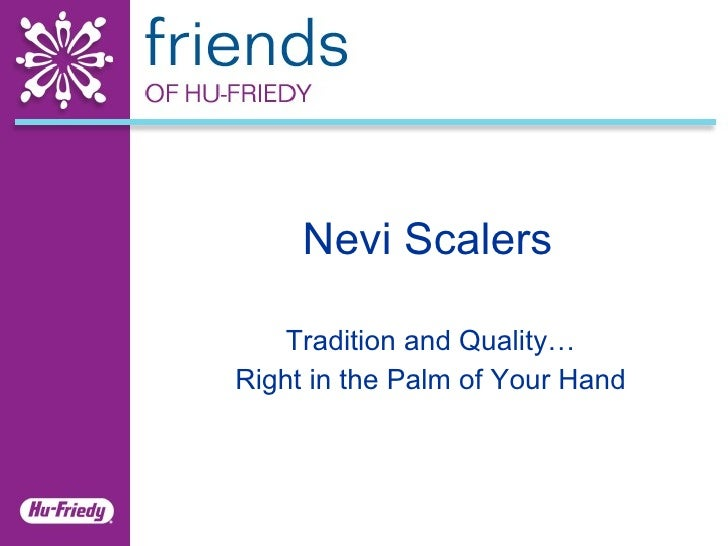 Nevi Scalers Tradition and Quality… Right in the Palm of Your Hand