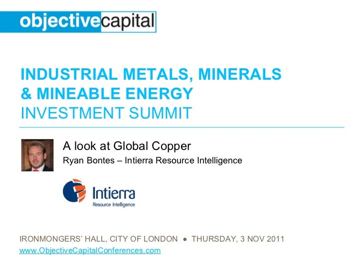 A look at Global Copper Ryan Bontes – Intierra Resource Intelligence