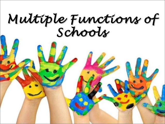 Multiple Functions of Schools
