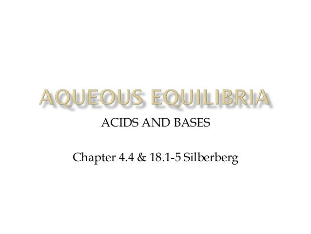 ACIDS AND BASES Chapter 4.4 & 18.1-5 Silberberg
