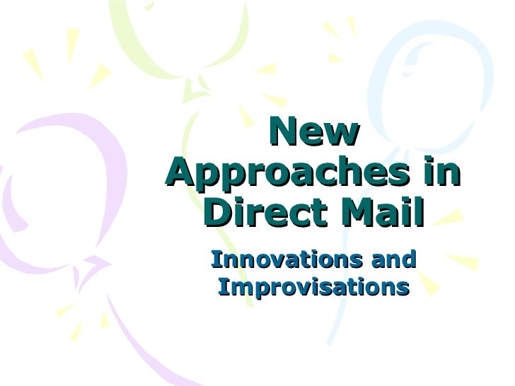 New Approaches in Direct Mail Innovations and Improvisations