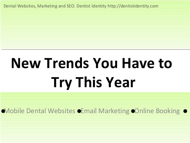 New Trends You Have to Try This Year Mobile Dental Websites Email Marketing Online Booking Dental Websites, Marketing and ...