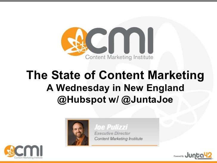 The State of Content Marketing A Wednesday in New England @Hubspot w/ @JuntaJoe