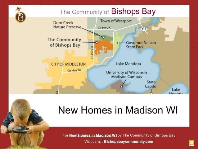 The Community of Bishops Bay New Homes in Madison WI For New Homes in Madison WI by The Community of Bishops Bay Visit us ...