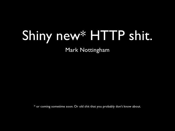 Shiny New HTTP Shit