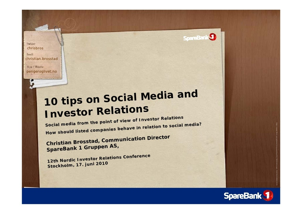 10 tips on Social Media and Investor Relations - Christian Brosstad, 12th Nordic Investor Relations Conference - Stockholm, June 2010