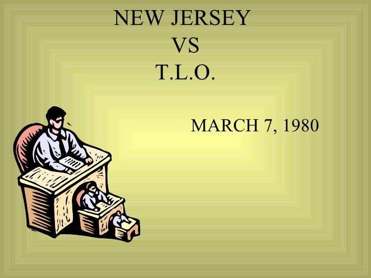 NEW JERSEY  VS T.L.O. MARCH 7, 1980