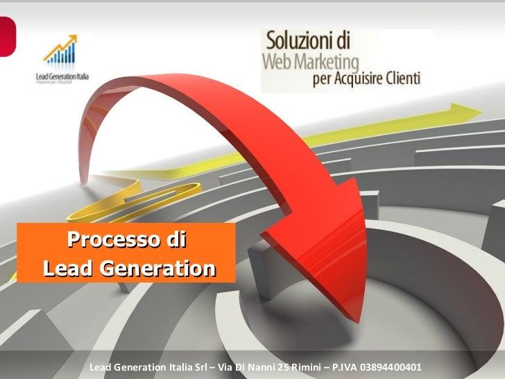 Processo di  Lead Generation Lead Generation Italia Srl – Via Di Nanni 25 Rimini – P.IVA 03894400401