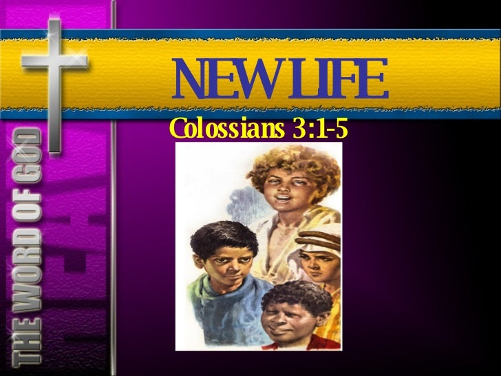 Colossians 3:1-5 NEW LIFE