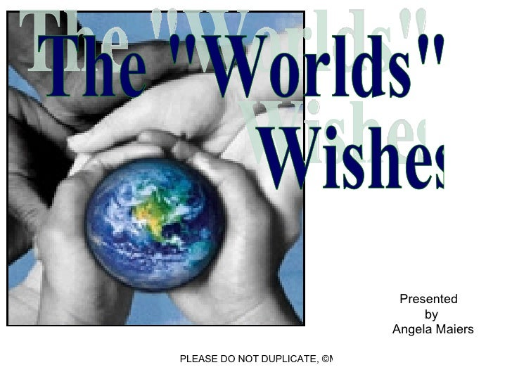"The ""Worlds"" Wishes Presented by  Angela Maiers"