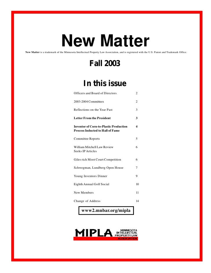 New Matter New Matter is a trademark of the Minnesota Intellectual Property Law Association, and is registered with the U....