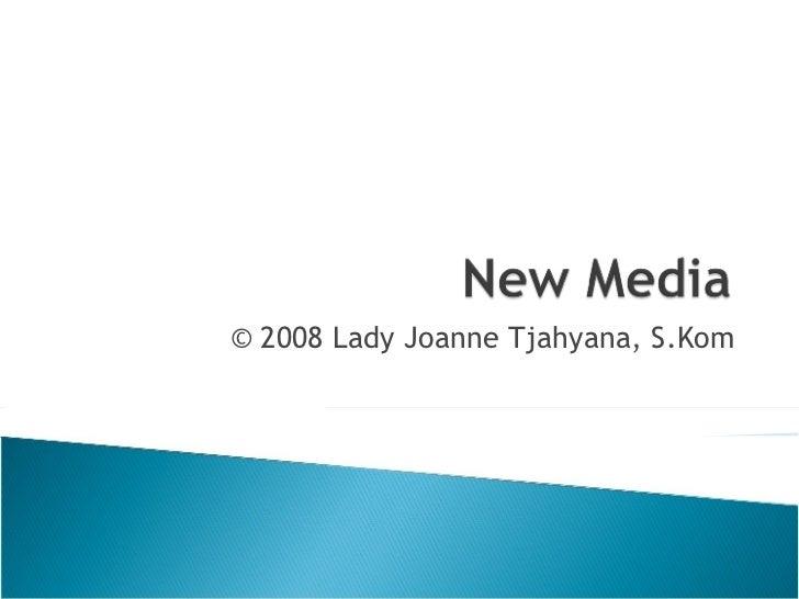 © 2008 Lady Joanne Tjahyana, S.Kom