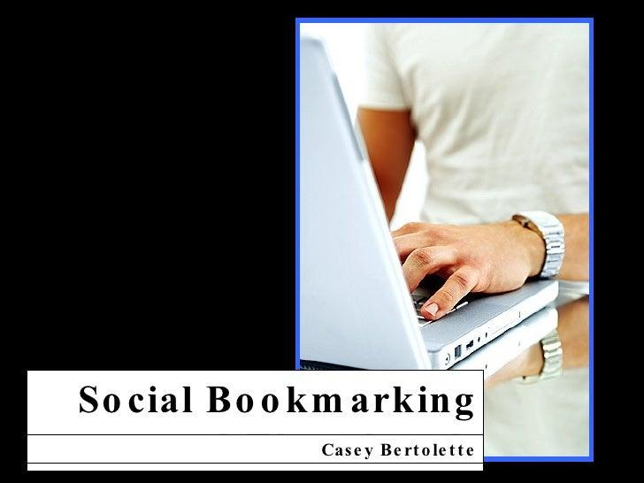 Social Bookmarking and Thumbtack Casey Bertolette