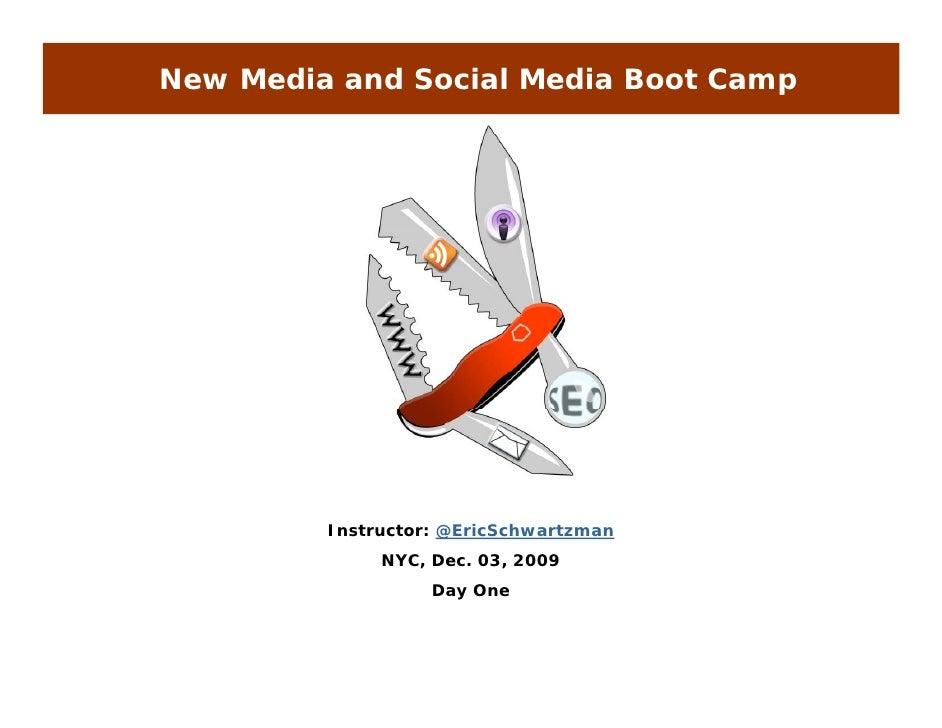 New Media and Social Media Boot Camp              Instructor: @EricSchwartzman               NYC, Dec. 03, 2009           ...