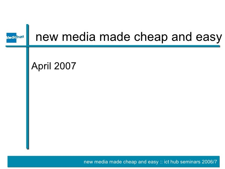New Media Made Cheap and Easy