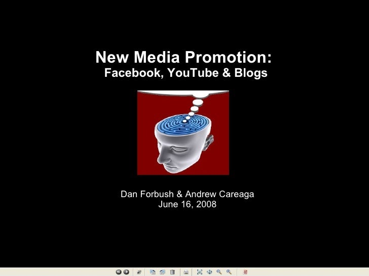 New Media Promotion Using Facebook, You Tube and Blogs