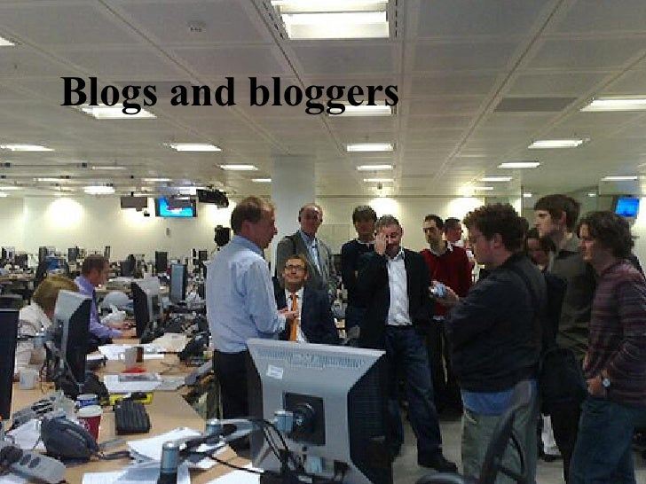 Blogs and bloggers