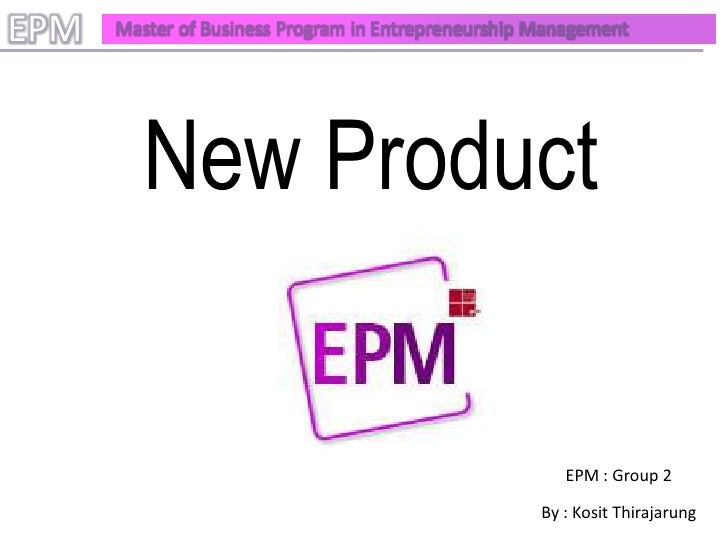 EPM   Master of Business Program in Entrepreneurship Management              New Product                                  ...