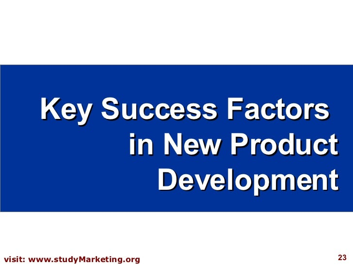 critical success factors in new product development New products – what separates the winners from the losers and what   winning businesses in new-product development: the critical success factors.
