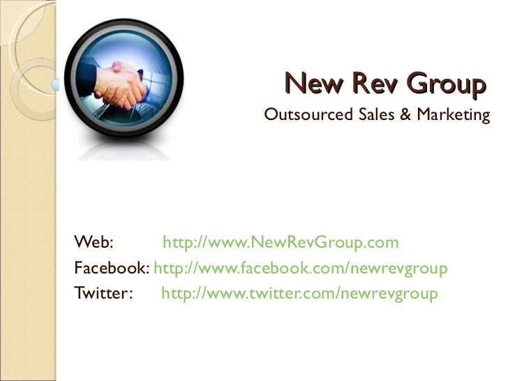 New Rev Group Outsourced Sales & Marketing Web:  http://www.NewRevGroup.com Facebook:  http://www.facebook.com/newrevgroup...
