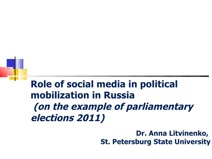 Role of social media in politicalmobilization in Russia(on the example of parliamentaryelections 2011)                    ...