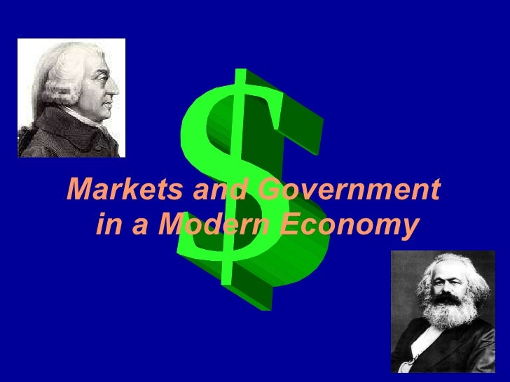 Markets and Government  in a Modern Economy