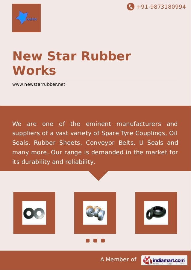 +91-9873180994 A Member of New Star Rubber Works www.newstarrubber.net We are one of the eminent manufacturers and supplie...