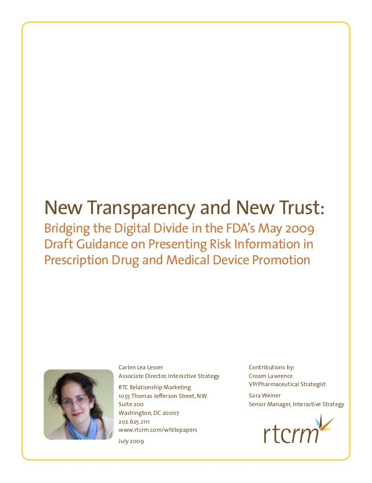 New Transparency and New Trust:Bridging the Digital Divide in the FDA's May 2009Draft Guidance on Presenting Risk Informat...