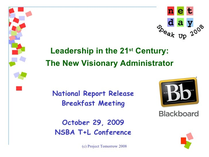 National Report Release Breakfast Meeting October 29, 2009 NSBA T+L Conference Leadership in the 21 st  Century: The New V...