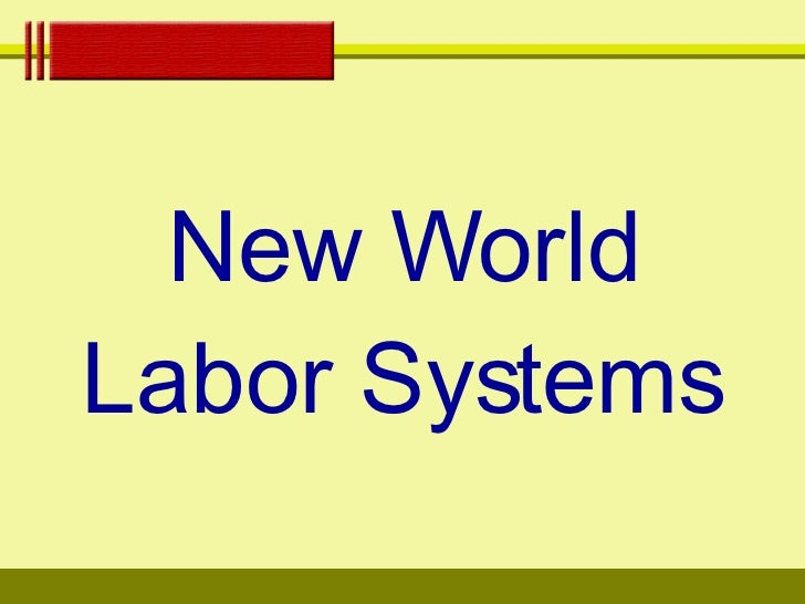 labor systems compare 1450 1750 Between 1450 and 1750 there were several examples of states attempting  the  system failed because of spanish demand for indigenous labor  expansion,  and thus military leaders were the elites (compare with china.