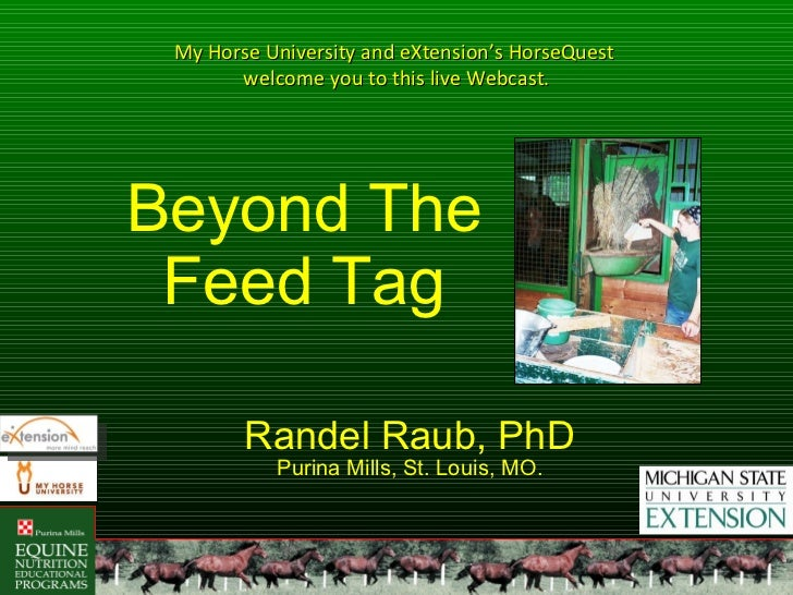 Beyond the Feed Tag: Horse Feed Ingredient, Quality, Formulation and Safety Issues (Raub/Purina)